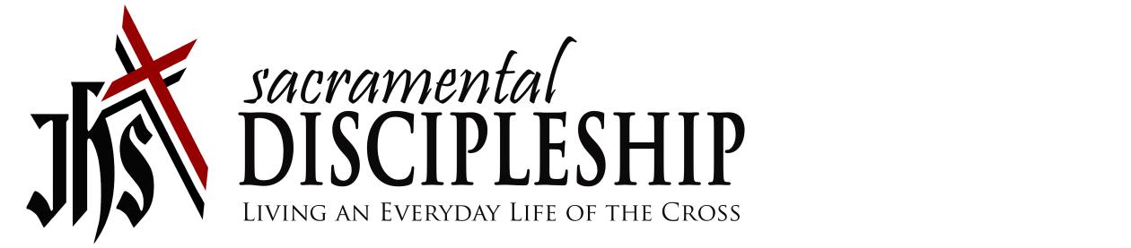 Sacramental Discipleship